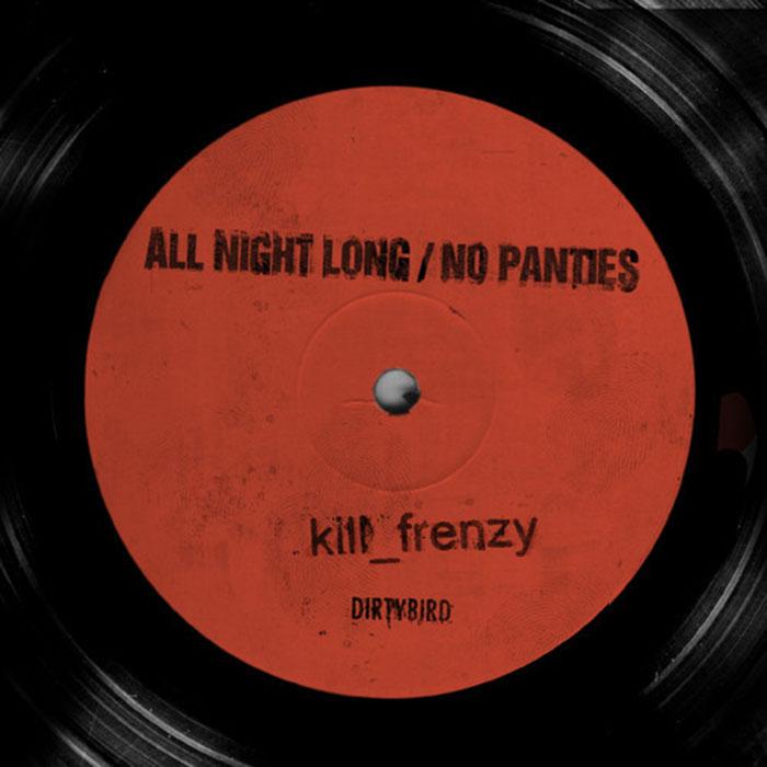 Kill Frenzy - All Night Long / No Panties cover