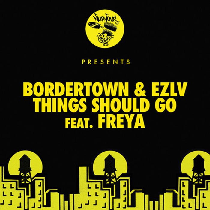 Bordertown & EZLV - Things Should Go feat. Freya cover
