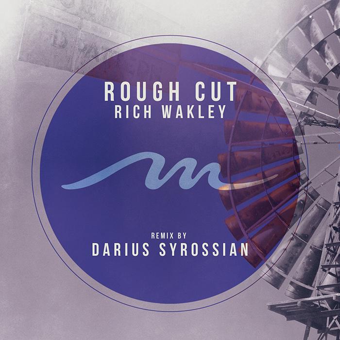 Rich Wakley - Rough Cut (incl. Darius Syrossian remix) cover