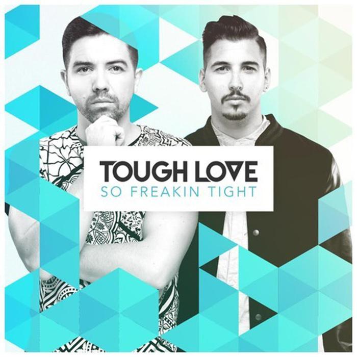 Tough Love - So Freakin' Tight (Hannah Wants & Tough Love remix) cover