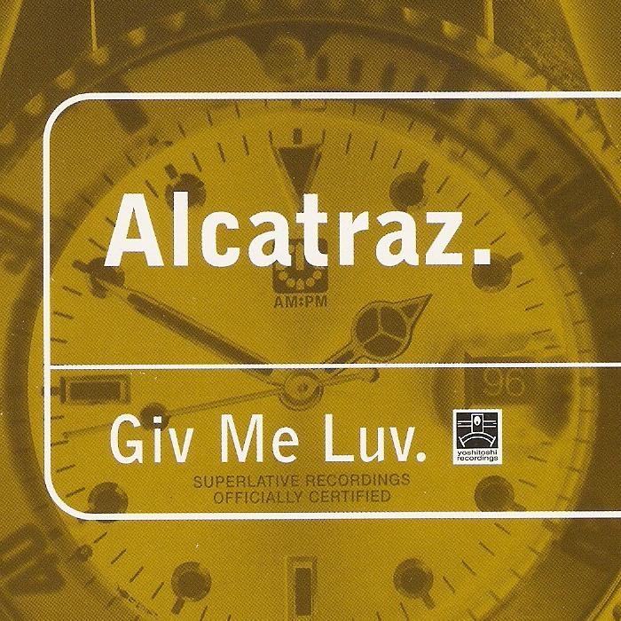 Alcatraz - Give Me Luv cover
