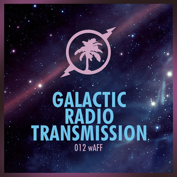 Hot Creations Galactic Radio Transmission 012 by wAFF cover