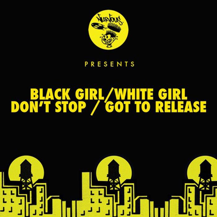 Black Girl/White Girl - Don't Stop / Got To Release cover