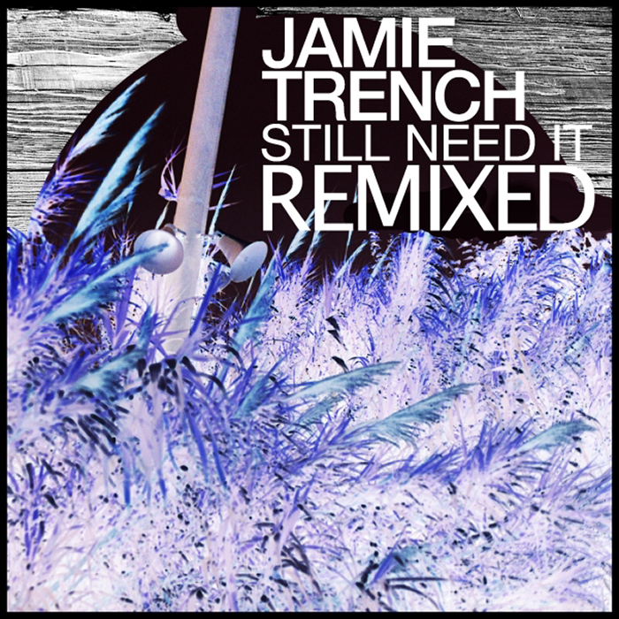 Jamie Trench - Still Need It (Remixed)  cover