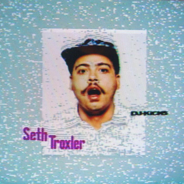 Seth Troxler - DJ Kicks cover