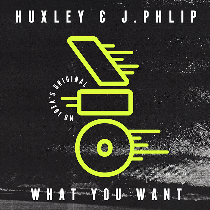 Huxley & J.Phlip - What You Want EP cover