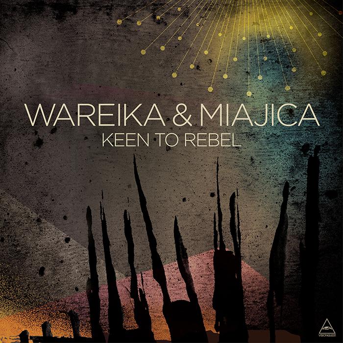 Wareika & Miajica - Keen To Rebel EP cover