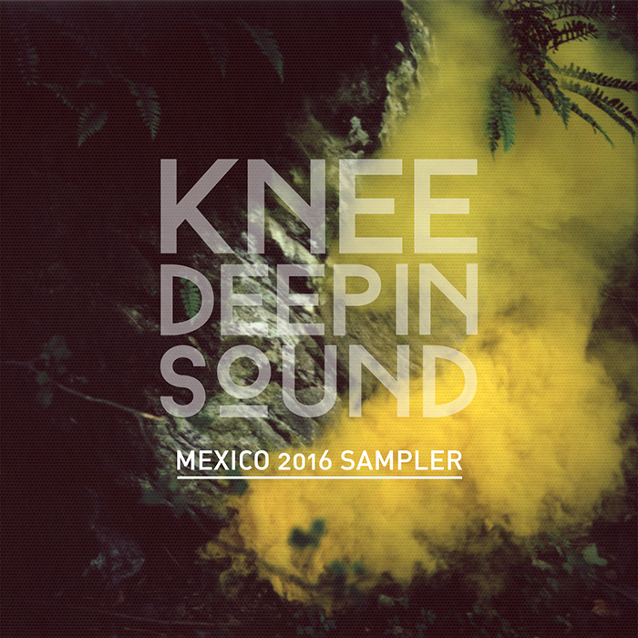Various Artists - Knee Deep In Sound Mexico Sampler 2016 cover