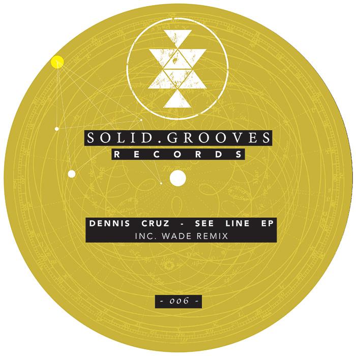 Dennis Cruz - See Line EP (inc. Wade Remix) cover