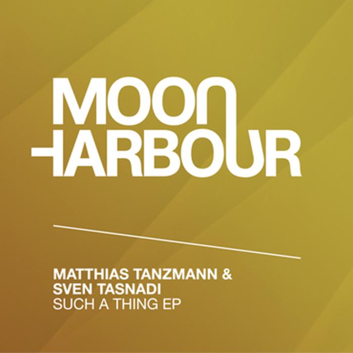 Matthias Tanzmann & Sven Tasnadi - Such A Thing EP cover