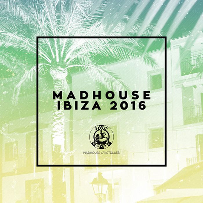 Madhouse Ibiza 2016 cover