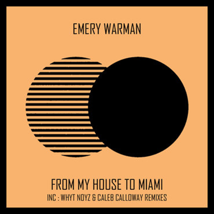 Emery Warman - From My House To Miami EP cover