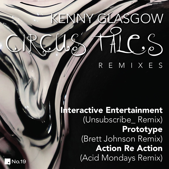 Kenny Glasgow - Circus Tales Remixes cover