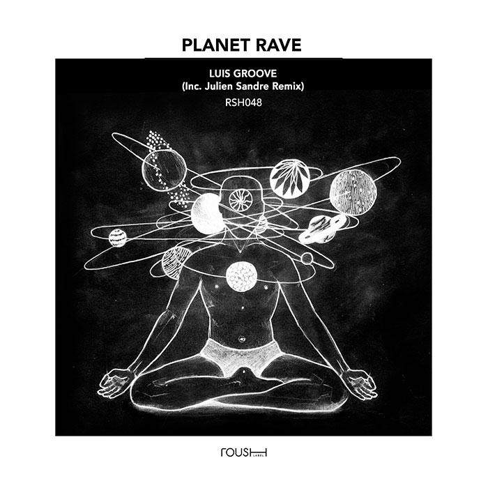Luis Groove - Planet Rave (Inc. Julien Sandre Reshape) cover