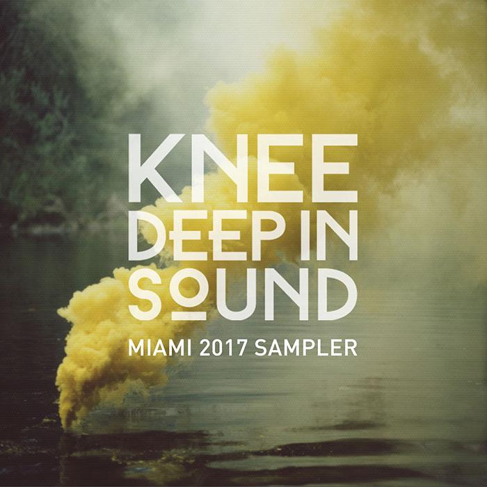 Knee Deep in Sound -  Miami 2017 Sampler cover