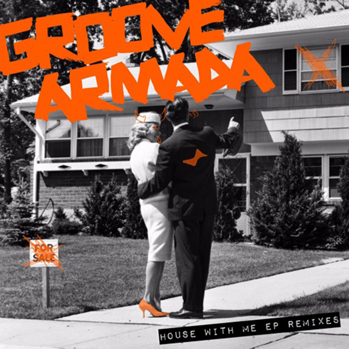 Groove Armada - House With Me EP (Remixes) cover