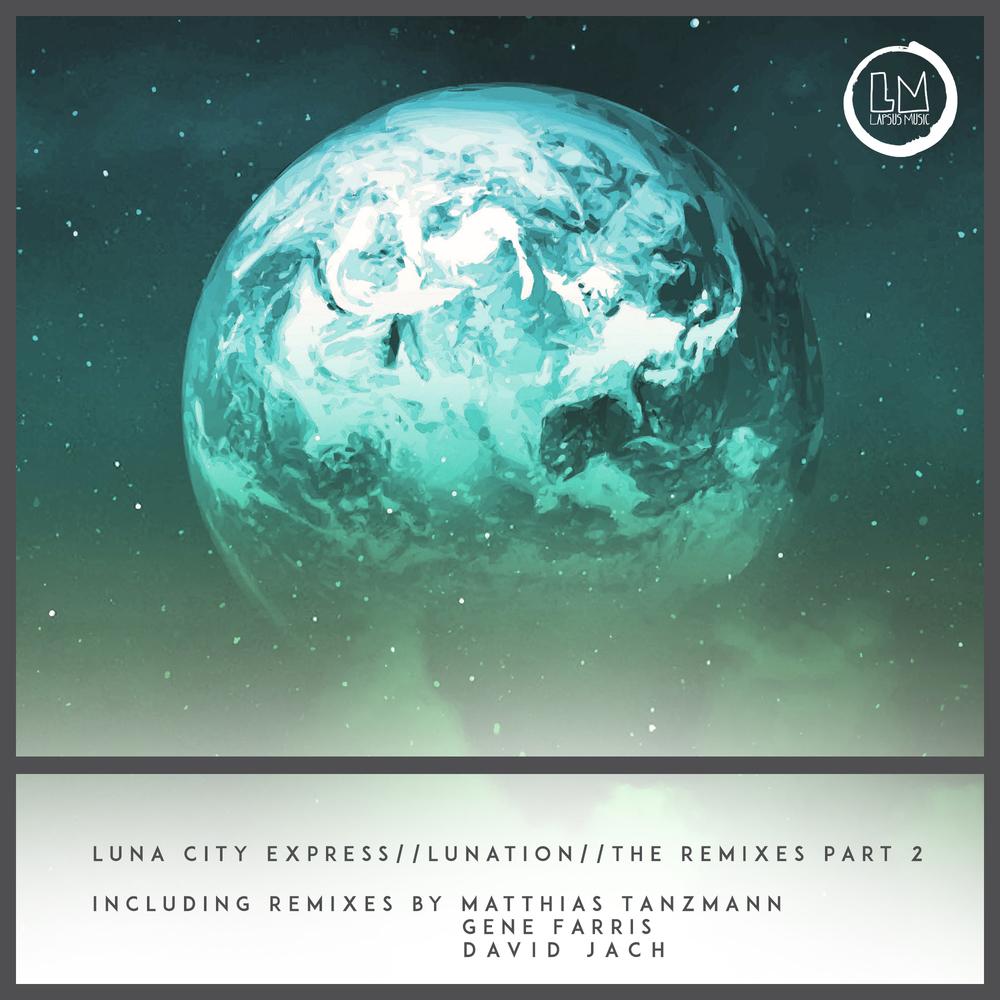Luna City Express - Lunation Remixes Part 2 cover