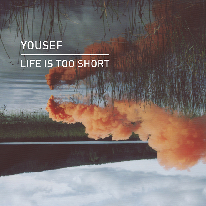 Yousef - Life Is Too Short EP cover
