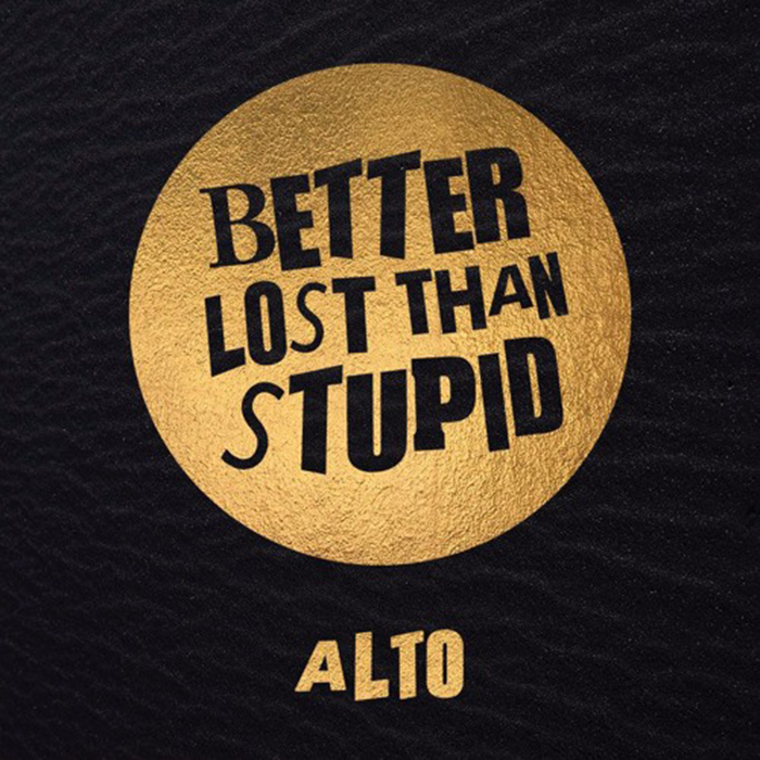 Better Lost Than Stupid - Alto cover