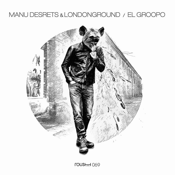 Manu Desrets & LondonGround - El Groopo cover