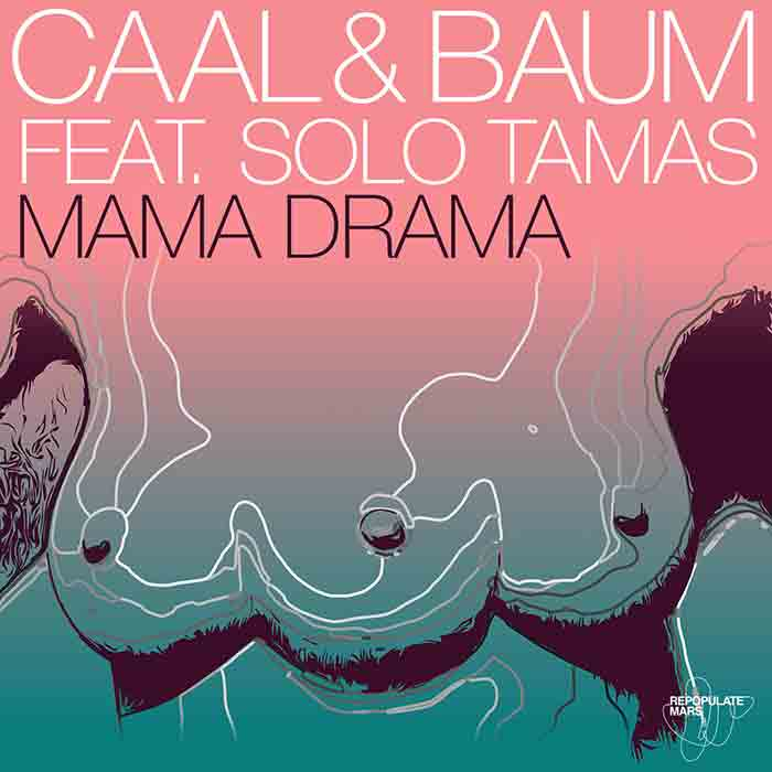CAAL & Baum - Mama Drama feat. Solo Tamas (Incl. Eli Brown and Lauren Lane Remixes) cover