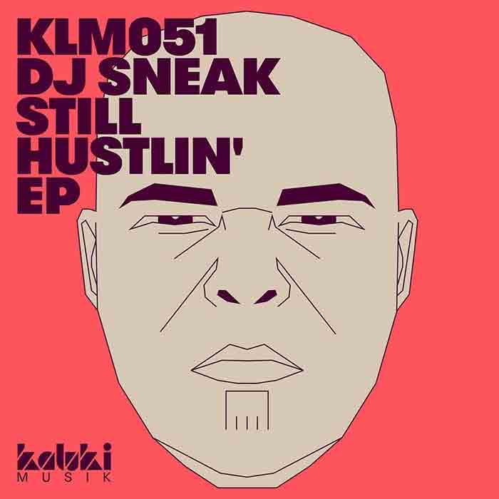 DJ Sneak - Still Hustlin' EP (feat. Tripmastaz & Blakkat) cover
