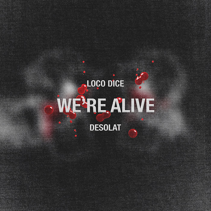 Loco Dice - We're Alive cover