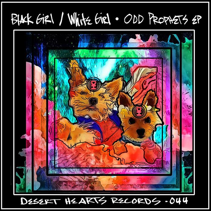 Black Girl / White Girl - Odd Prophets EP cover