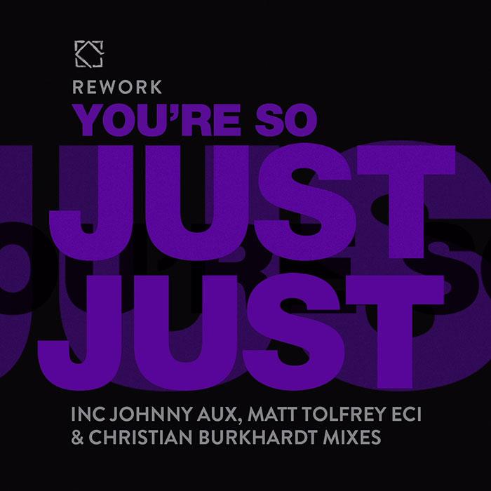 Rework - You're So Just Just (Johnny Aux, Matt Tolfrey & Christian Burkhardt Remixes) cover