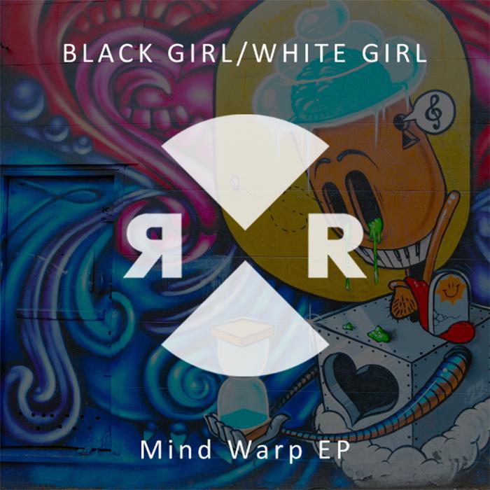 Black Girl / White Girl - Mind Warp EP cover