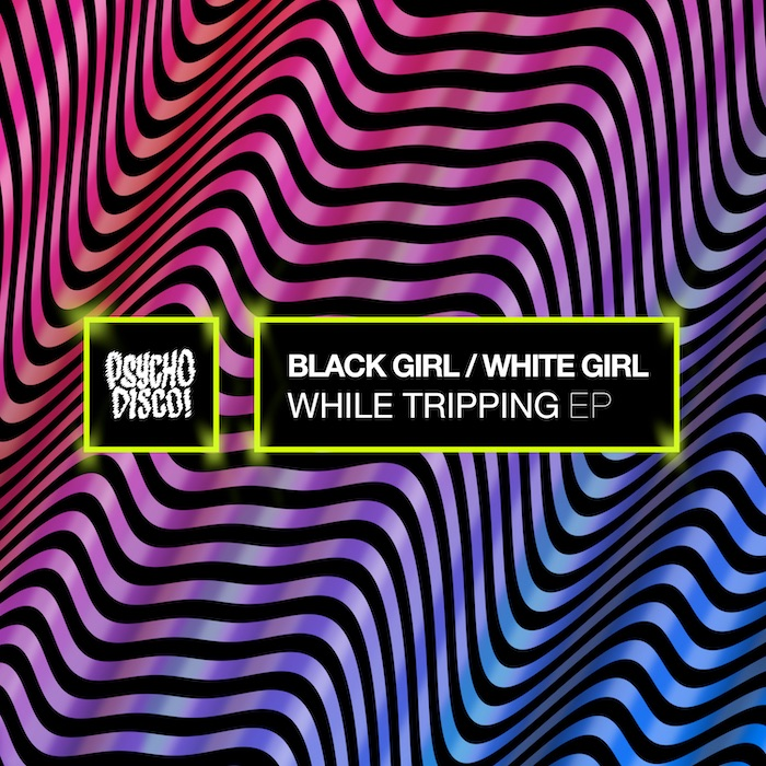 Black Girl / White Girl - While Tripping EP cover