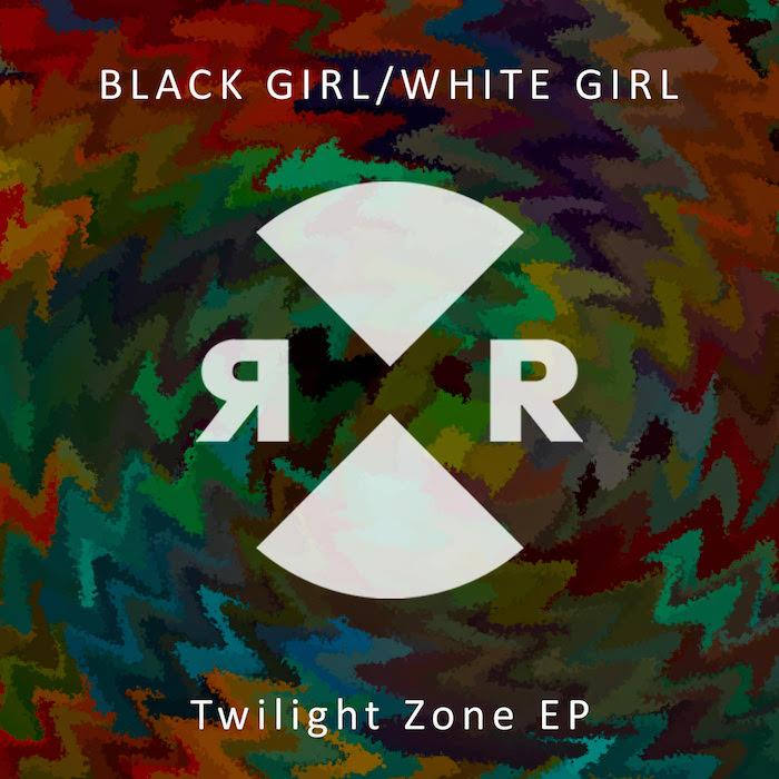 Black Girl / White Girl - Twilight Zone EP cover