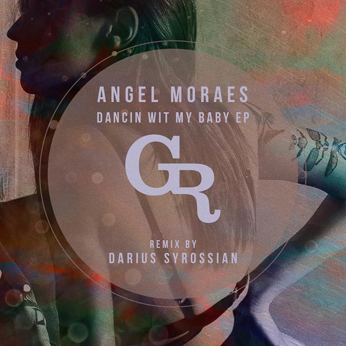 Angel Moraes - Dancin Wit My Baby EP cover