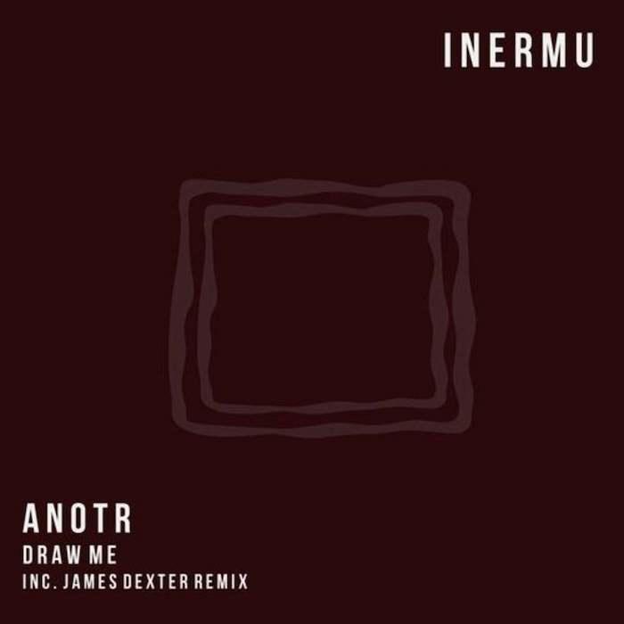 ANOTR - Draw Me EP (inc James Dexter Remix) cover