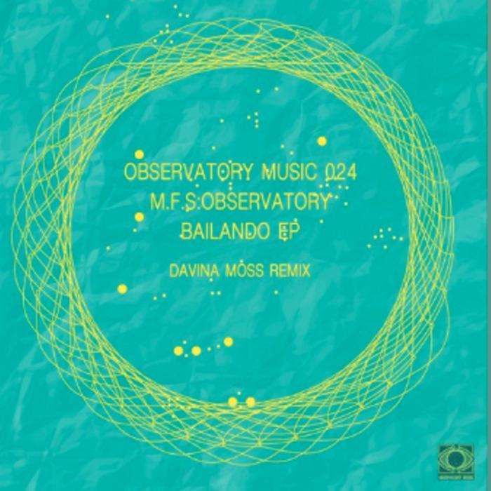 M.F.S: Observatory - Bailando EP cover