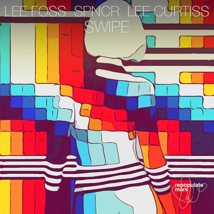 Lee Foss, SPNCR & Lee Curtiss - Swipe cover