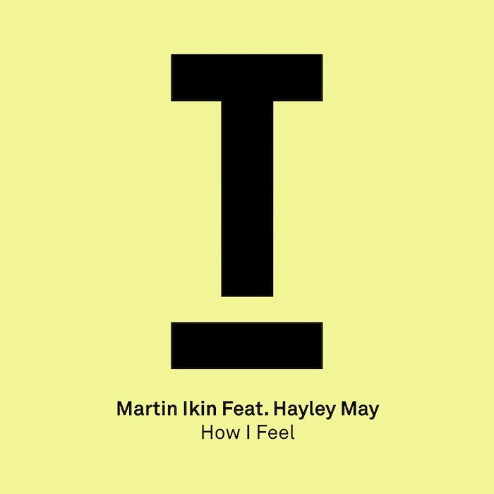 Martin Ikin feat. Hayley May – How I Feel cover