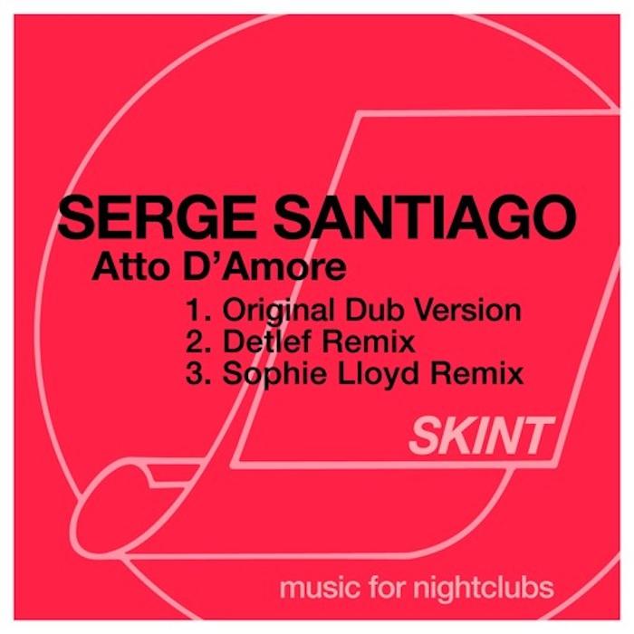 Serge Santiago – Atto D'Amore (inc Detlef & Sophie Lloyd remix) cover