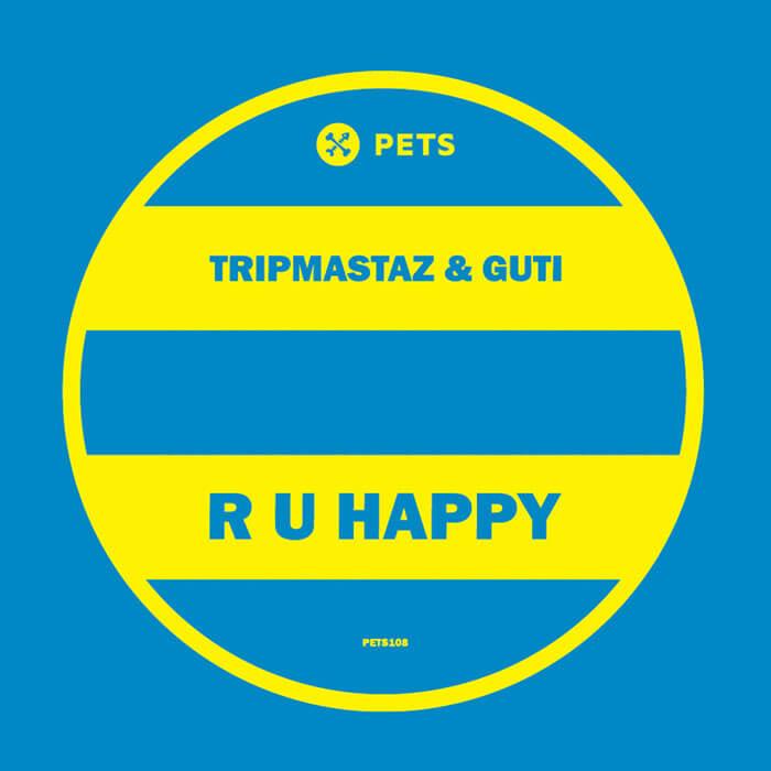 Tripmastaz & Guti - R U Happy EP cover