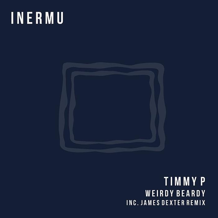 Timmy P - Weirdy Beardy EP cover