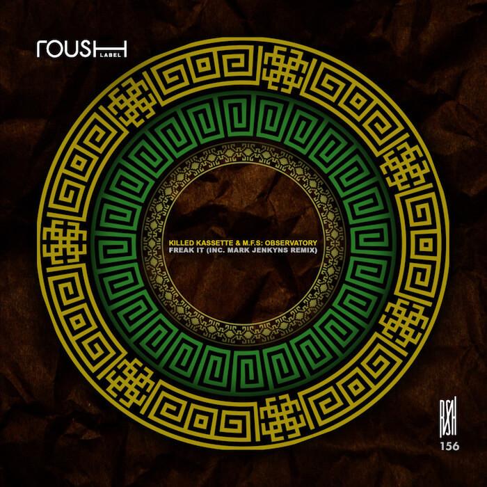 Killed Kassette & M.F.S: Observatory - Freak It EP (incl. Mark Jenkyns Remix) cover