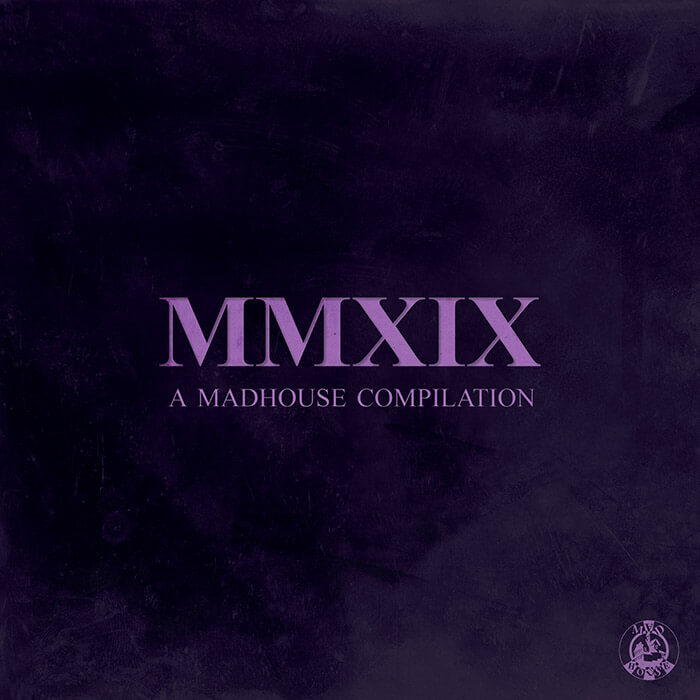 Various Artists - MMXIX, A Madhouse Compilation cover