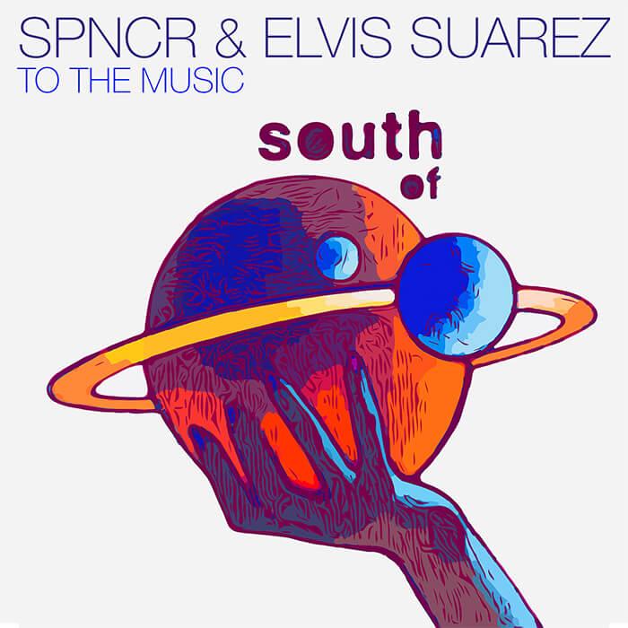 SPNCR & Elvis Suarez - To The Music EP cover
