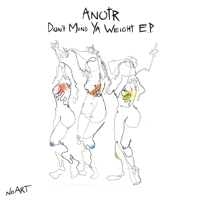 ANOTR - Don't Mind Ya Weight EP cover