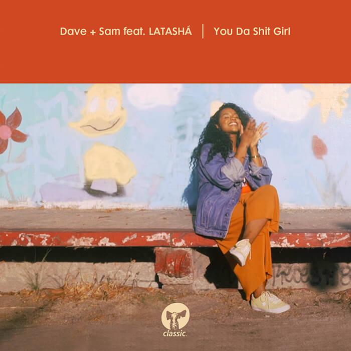 Dave + Sam Feating Latashá - You Da Shit Girl (Remixes) cover