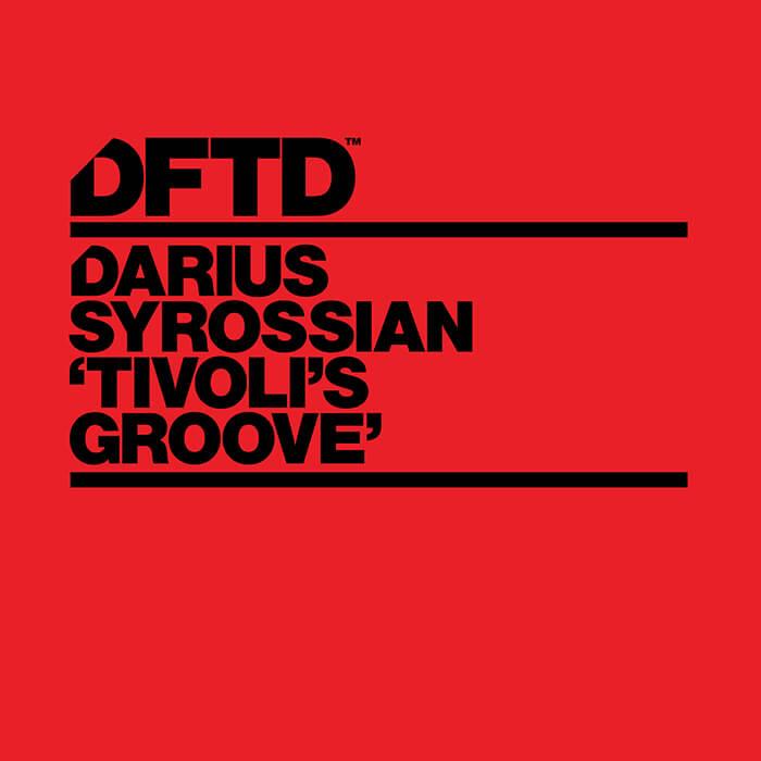 Darius Syrossian - Tivoli's Groove EP cover