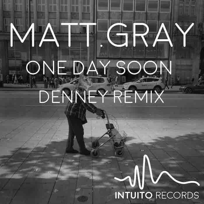 Matt.Gray - One Day Soon (incl. Denney Remix) cover