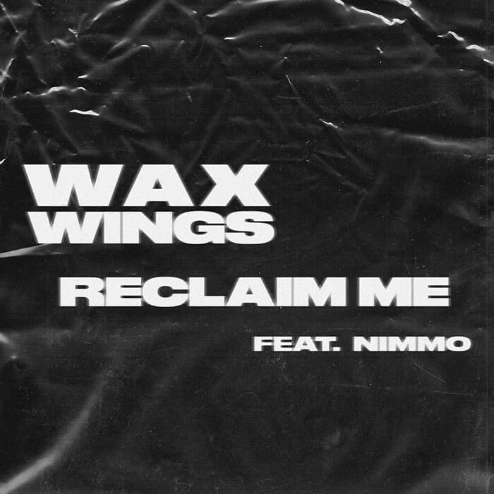 Wax Wings ft. Nimmo - Reclaim Me cover
