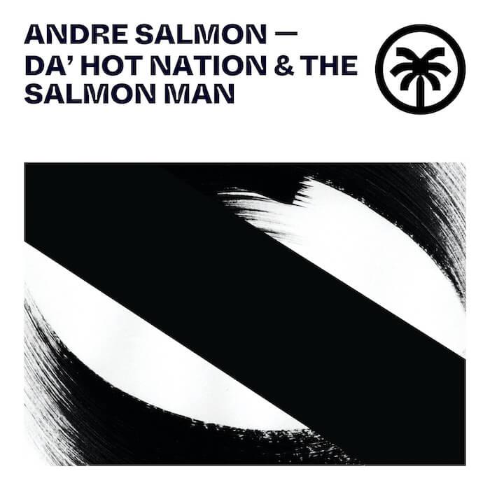 Andre Salmon - Da' Hot Nation & The Salmon Man cover