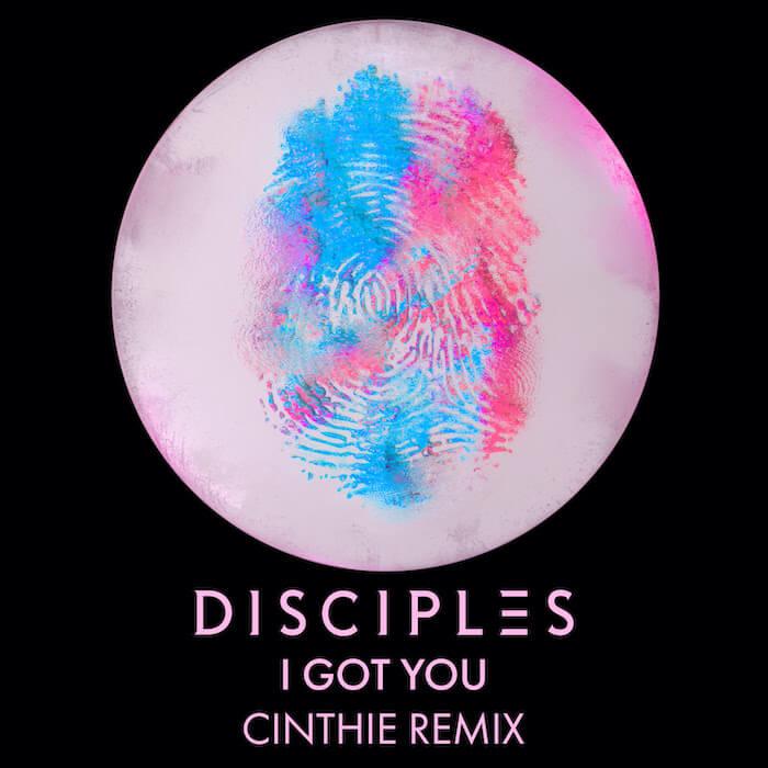 Disciples - I Got You (Cinthie Remix) cover
